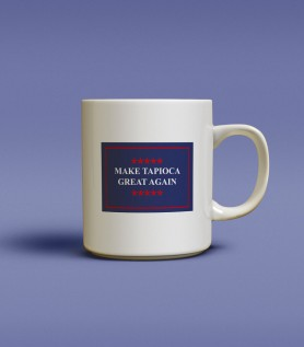 Tasse – Make Tapioca great again